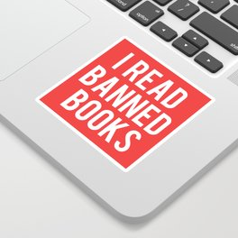 I Read Banned Books - White Font Sticker