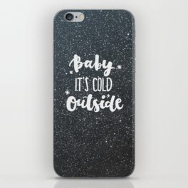Baby is cold outside iPhone Skin