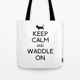 Keep Calm and Waddle On Tote Bag