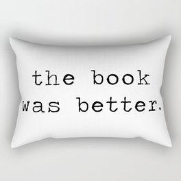 the book was better. Rectangular Pillow