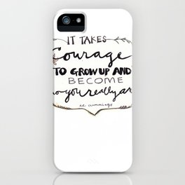 It Takes Courage Quote iPhone Case