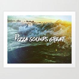 Pizza Waves Art Print
