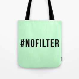 NO FILTER Tote Bag