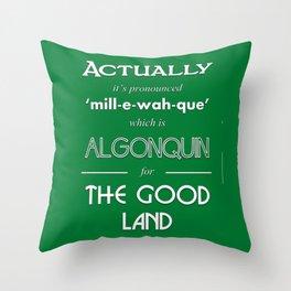 Milwaukee (Wayne's World) Throw Pillow