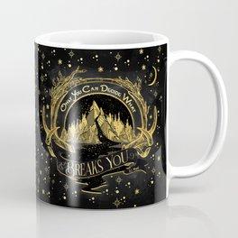 ACOWAR - What Breaks You Coffee Mug
