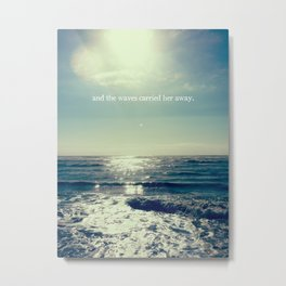 and the waves carried her away Metal Print