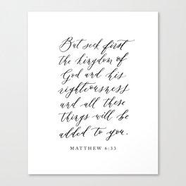 Matthew 6:33 But seek first the kingdom of God Canvas Print