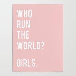 Who run the world? Girls Poster