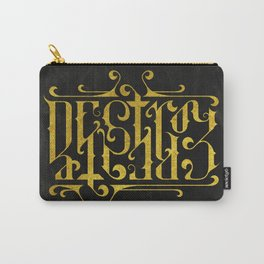 Destroy Create Carry-All Pouch