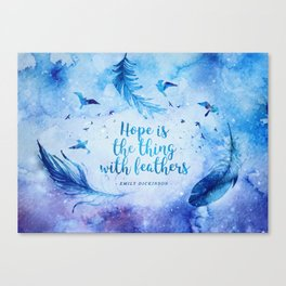 Hope is the thing with feathers Canvas Print