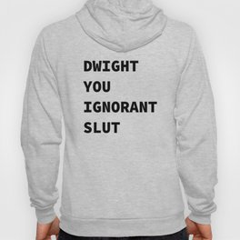 Dwight You Ignorant Hoody