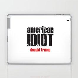 American idiot - donald trump Laptop & iPad Skin