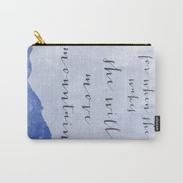 Let Her Sleep, For When She Wakes She Will Move Mountains Carry-All Pouch