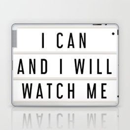 I Can and I will Watch me, Lightbox art Laptop & iPad Skin