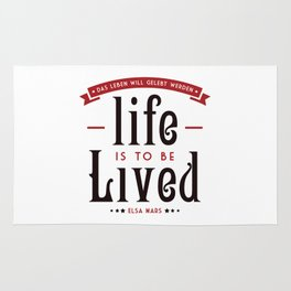 Life is to be LIVED Rug