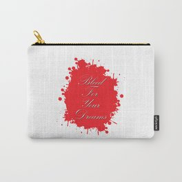 Bleed for Your Dreams Carry-All Pouch