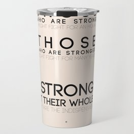 Bertolt Brecht quote, motivational, lettering, the strongest, politics, human rights, inspirational Travel Mug