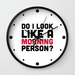 Morning Person Funny Quote Wall Clock