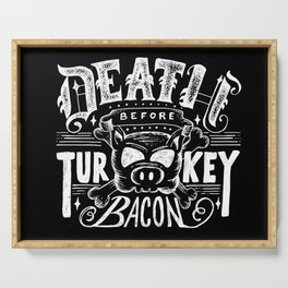 Death Before Turkey Bacon Serving Tray