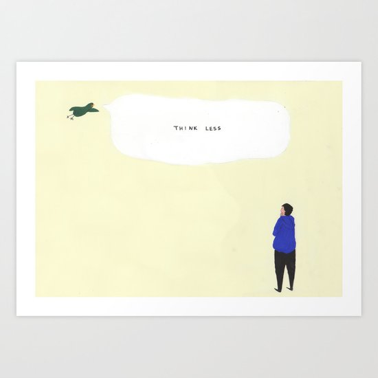 Think Less Art Print