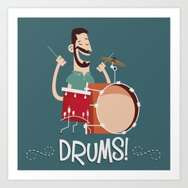 Drums! Art Print