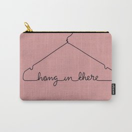 Hang In There. Carry-All Pouch