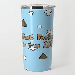 Giant Poo Poo's in the Sky Travel Mug
