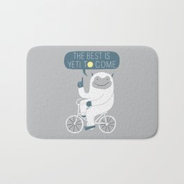 The Best is Yeti to Come Bath Mat