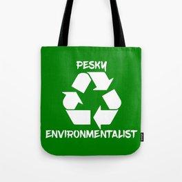 Pesky environmentalist Tote Bag
