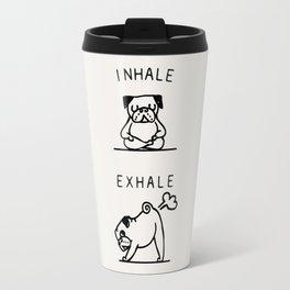 Inhale Exhale Pug Travel Mug