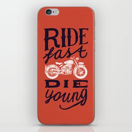 Ride fast - die young iPhone Skin
