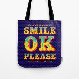 Smile Ok Please Tote Bag