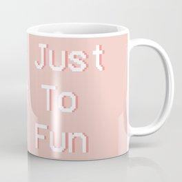 Girls Just Want To Have Fun Coffee Mug