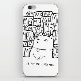 It's not Me, it's Mew. iPhone Skin