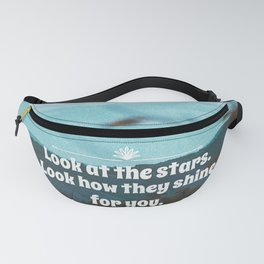 Look at the starts. Look how they shine for you. Fanny Pack