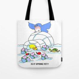 Spring Yet? Tote Bag