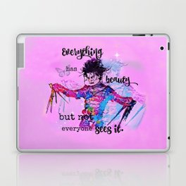 Everything has beauty but not everyone sees it Laptop & iPad Skin