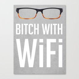 Bitch with wifi  Canvas Print