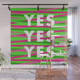 Yes Yes Yes Wall Mural