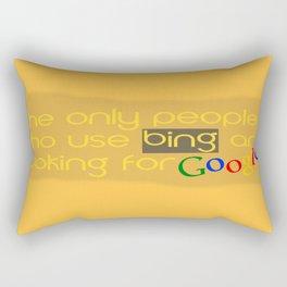 People use Bing for Google Rectangular Pillow
