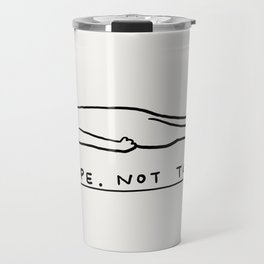 Nope, Not Today Travel Mug