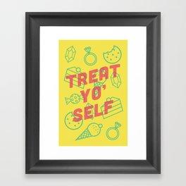 Treat Yo' Self Framed Art Print