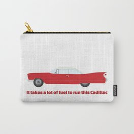 It Takes A Lot Of Fuel To Run This Red Cadillac T-Shirt Carry-All Pouch