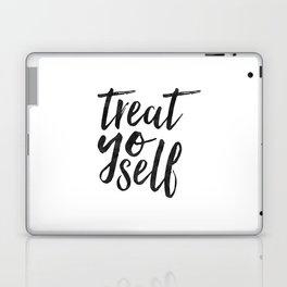 TREAT YO SELF,Inspirational Quote,Quote Prints,Treat Yo Self Sign,Bedroom Decor,Living Room Decor,Ki Laptop & iPad Skin