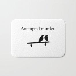 Attempted Murder Bath Mat