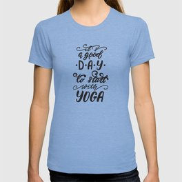 It's a good day to start with yga lettering design T-shirt