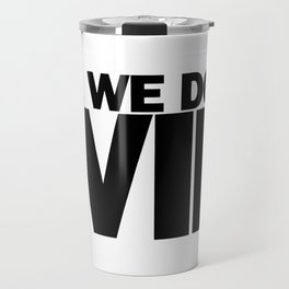 All We Do is Win Travel Mug