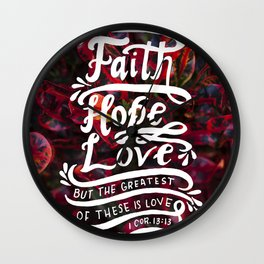 The Greatest of These  |  I Corinthians 13:13 Wall Clock