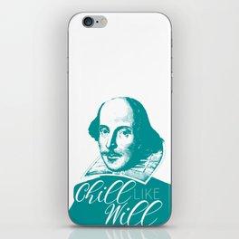Chill like Will (Shakespeare) iPhone Skin