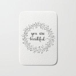 You are beautiful Bath Mat